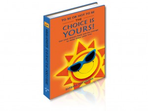 To be or not to be - the choice is YOURS! book by Barbara Hofmeister