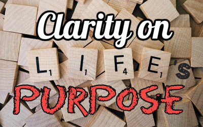 "Welcome to the ""CLARITY ON LIFE'S PURPOSE"" Challenge"
